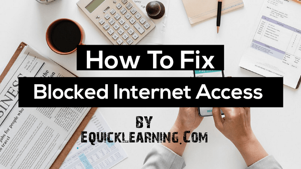 How to Fix Blocked internet access Problem In Hindi